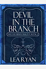 Devil in the Branch (Fate Binds Trilogy Book 2) Kindle Edition