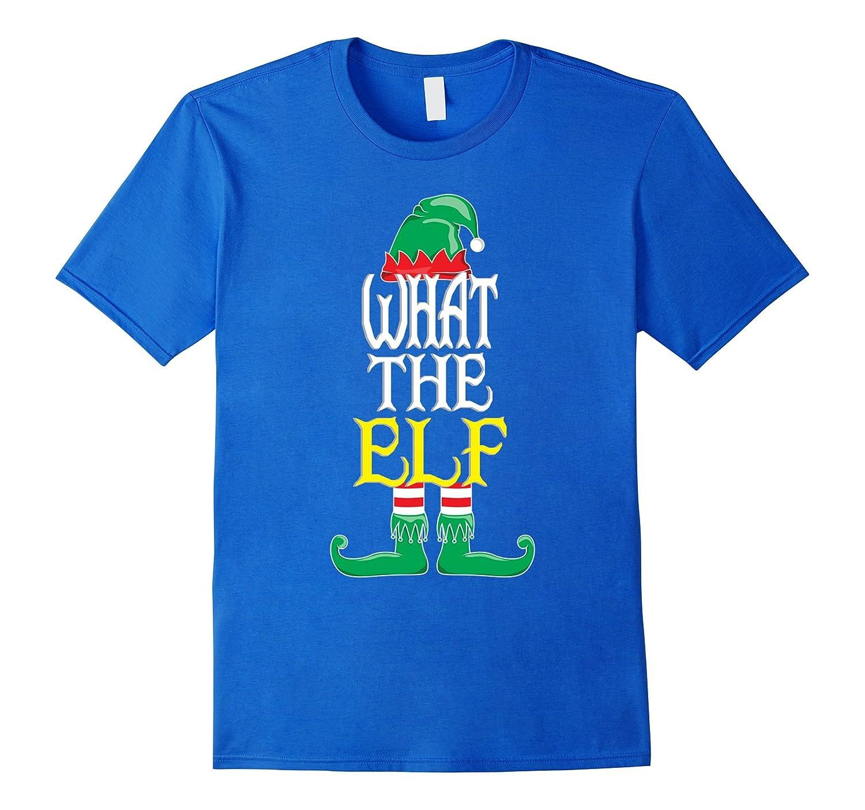 What The Elf Shirt – Funny Christmas Elf Costume T-Shirt