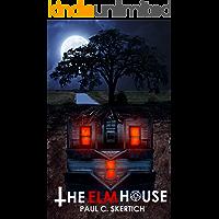 The Elm House: A Horror Novel