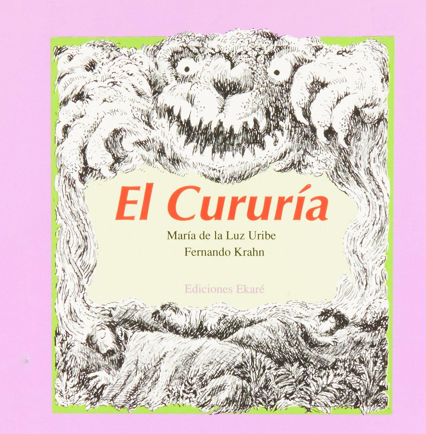 El Cururia: Maria de la Luz Uribe, Maria de la Luz Uribe: 9789802570607: Amazon.com: Books