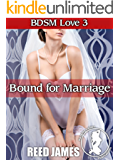 Bound for Marriage (BDSM Love 3)