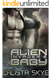 Alien Invader's Baby (Science Fiction Alien/BBW Secret Baby Romance)