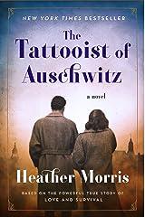The Tattooist of Auschwitz: A Novel Kindle Edition
