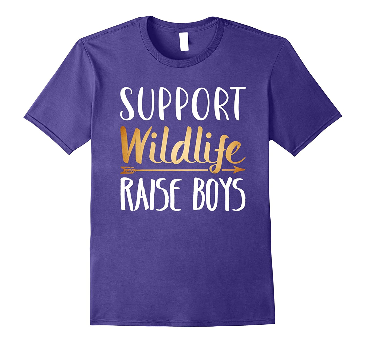 Support Wildlife Raise Boys - Funny Mothers Day T-Shirt-TD