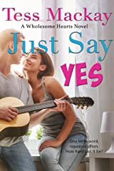 Just Say Yes (Wholesome Hearts Book 1) Kindle Edition