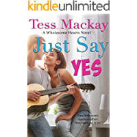 Just Say Yes (Wholesome Hearts Book 1)