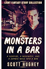 Monsters in a Bar Kindle Edition