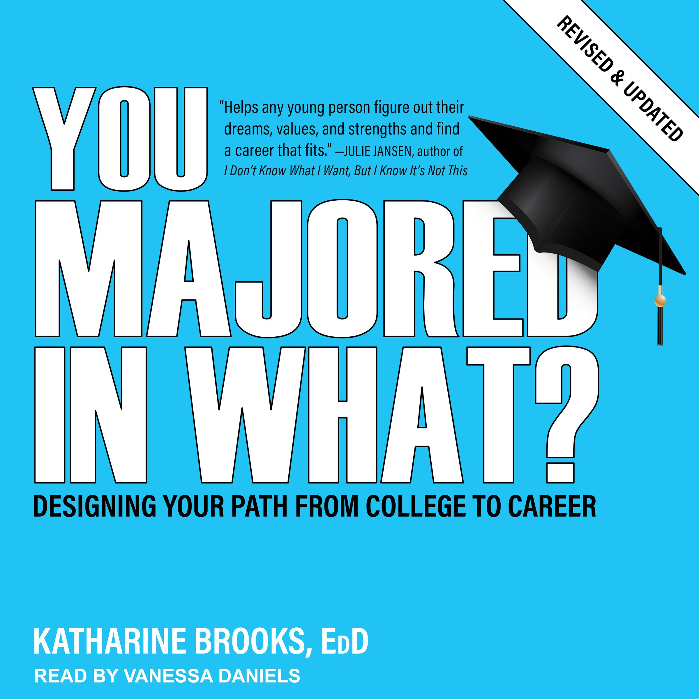 You Majored in What?: Designing Your Path from College to Career
