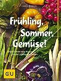 Frühling, Sommer, Gemüse!: Überraschend neue Rezepte für die Lieblinge der Saison (GU Themenkochbuch)