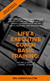 Life & Executive Coach Basic Training: Online & Mentor Combo Course [Online Code]