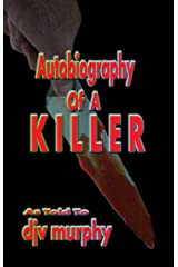 Autobiography Of A Killer Kindle Edition