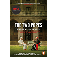 The Two Popes: Official Tie-in to Major New Film Starring Sir Anthony Hopkins