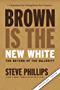 Brown is the New White: The Return of the Majority