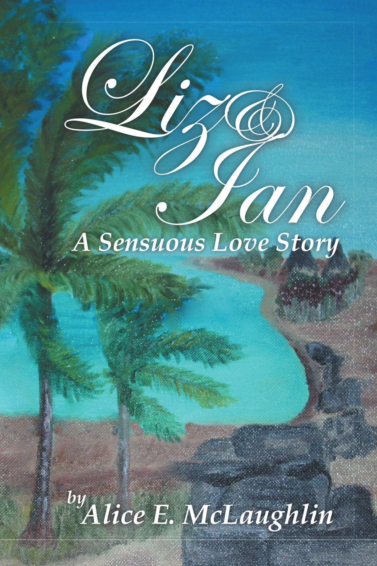 Liz & Ian, A Sensuous Love Story PDF