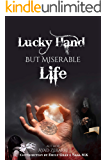 Lucky Hand But Miserable Life (Black Magic Practices Book 1)