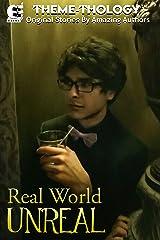 Theme-Thology: Real World Unreal Kindle Edition
