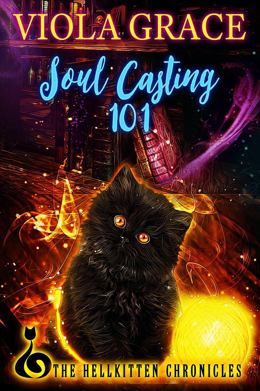 Soul Casting 101 (The Hellkitten Chronicles) pdf