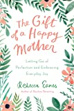 The Gift Of A Happy Mother