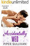 Accidentally Wed: An Accidental Marriage Romance