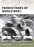French Tanks of World War I (New Vanguard, Band 173)