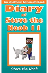 Diary of Steve the Noob 11 (An Unofficial Book) (Diary of Steve the Noob Collection) Kindle Edition