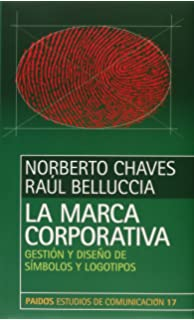 La Marca Corporativa / In the Way of Symbolization (Spanish Edition)
