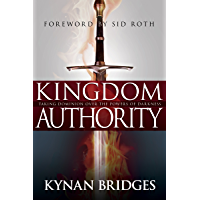 Kingdom Authority: Taking Dominion Over the Powers of Darkness (English Edition)