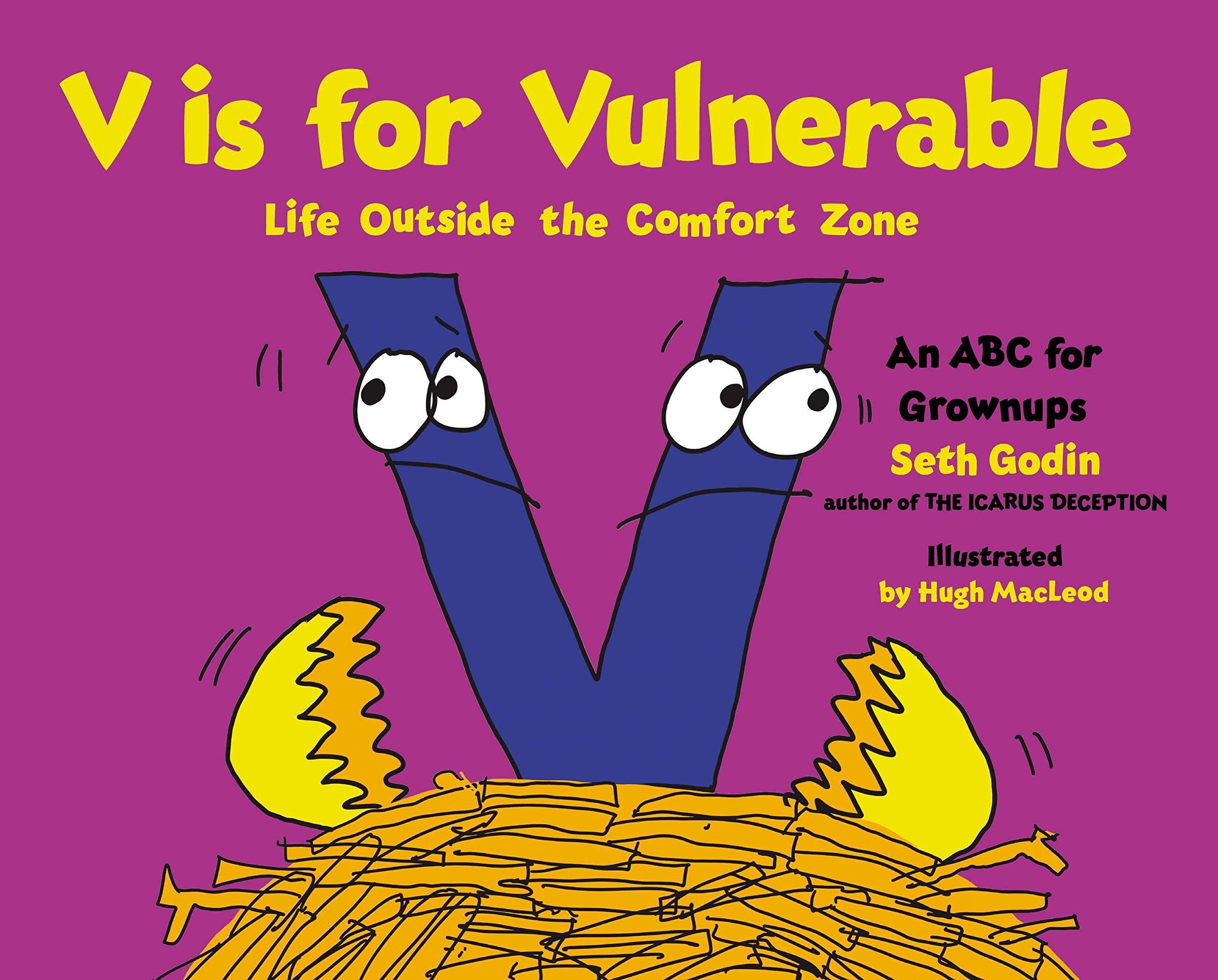 V Is for Vulnerable: Life Outside the Comfort Zone: Seth Godin, Hugh ...
