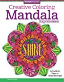 Creative Coloring Mandala Expressions: Art Activity Pages to Relax and Enjoy!: 9