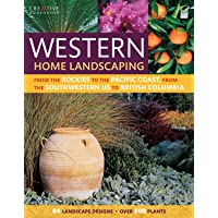 Western Home Landscaping: From The Rockies To The Pacific Coast, From The Southwestern US To British Columbia