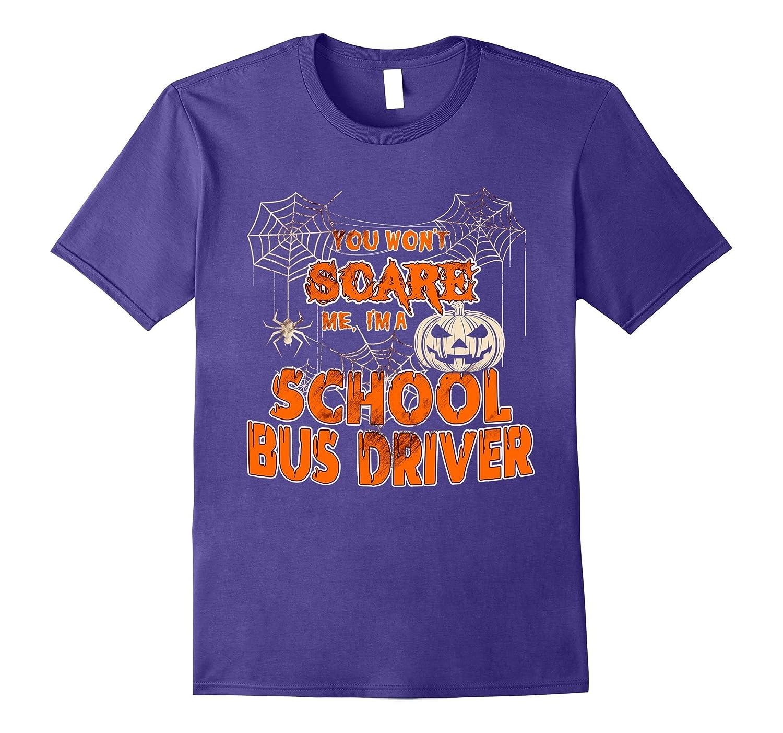 You Wont Scare Me Im a school bus driver tshirt-TJ
