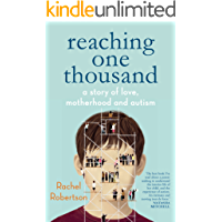 Reaching One Thousand: A Story of Love, Motherhood and Autism