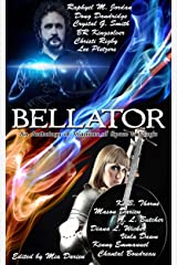 Bellator: An Anthology of Warriors of Space & Magic Kindle Edition