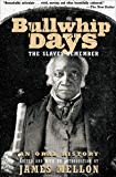 Bullwhip Days: The Slaves Remember