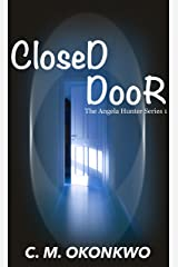 Closed Door (The Angela Hunter Series Book 1) Kindle Edition
