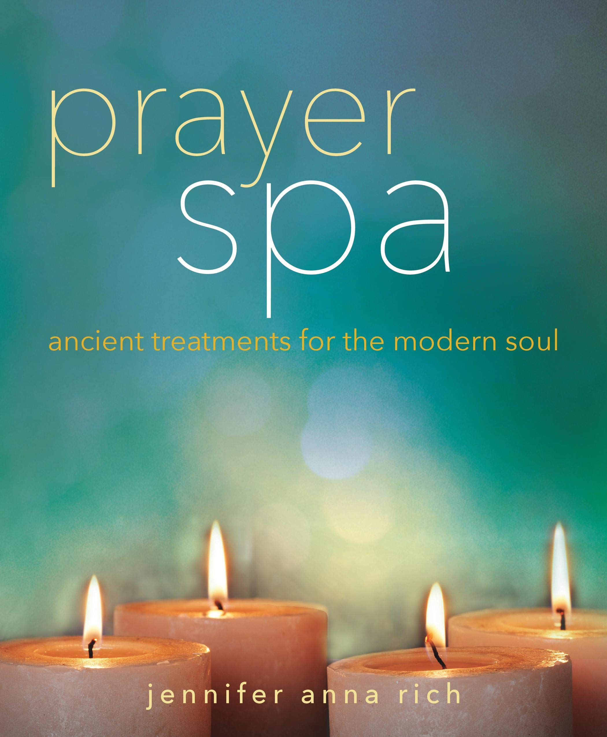 Prayer Spa  Ancient Treatments For The Modern Soul