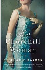 That Churchill Woman: A Novel Kindle Edition