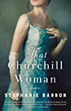 That Churchill Woman: A Novel