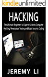 Hacking: The Ultimate Beginners to Experts Guide to Computer Hacking, Penetration Testing and Basic Security Coding (English Edition)