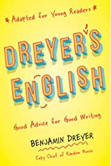 Dreyer's English (Adapted for Young Readers): Good Advice for Good Writing Library Binding