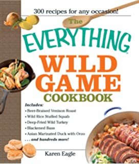 kill it grill it a guide to preparing and cooking wild game and fish