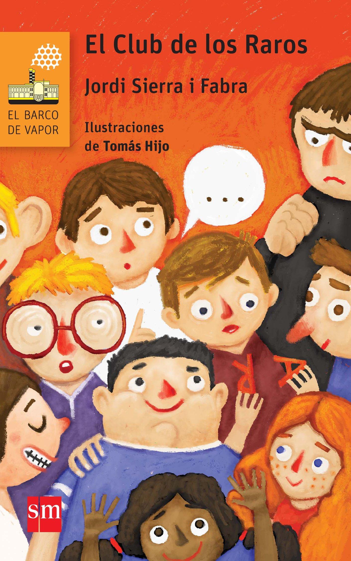 El Club de los Raros (El Barco de Vapor Naranja): Amazon.es: Jordi Sierra i  Fabra, Tomás Hijo: Libros