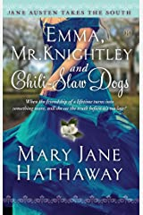 Emma, Mr. Knightley and Chili-Slaw Dogs (Jane Austen Takes the South Book 2) Kindle Edition