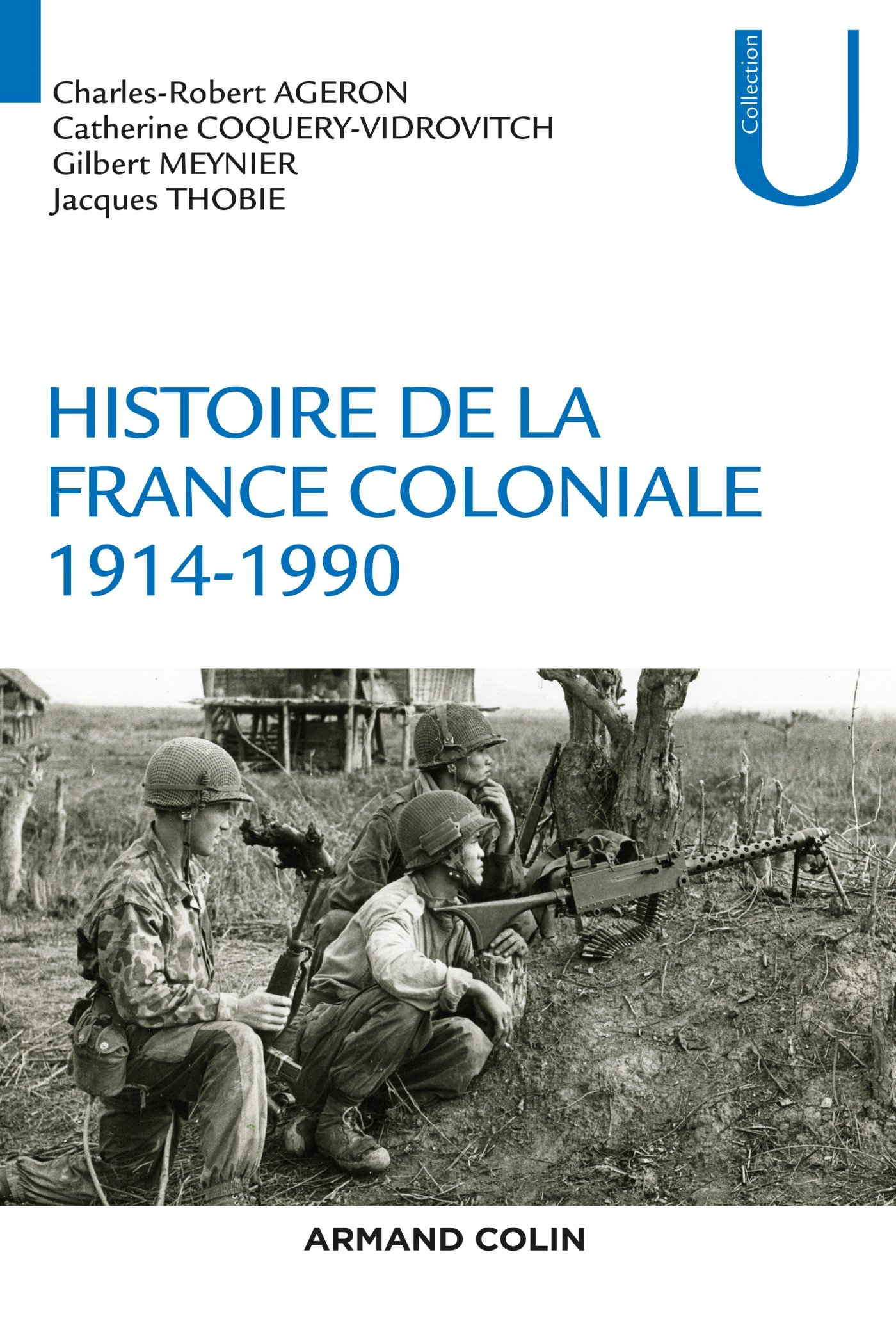 Histoire de la France coloniale - 1914-1990 Broché – 17 août 2016 Charles-Robert Ageron Catherine Coquery-Vidrovitch Gilbert Meynier Jacques Thobie