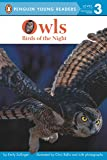 Owls: Birds of the Night (Penguin Young Readers, Level 3)