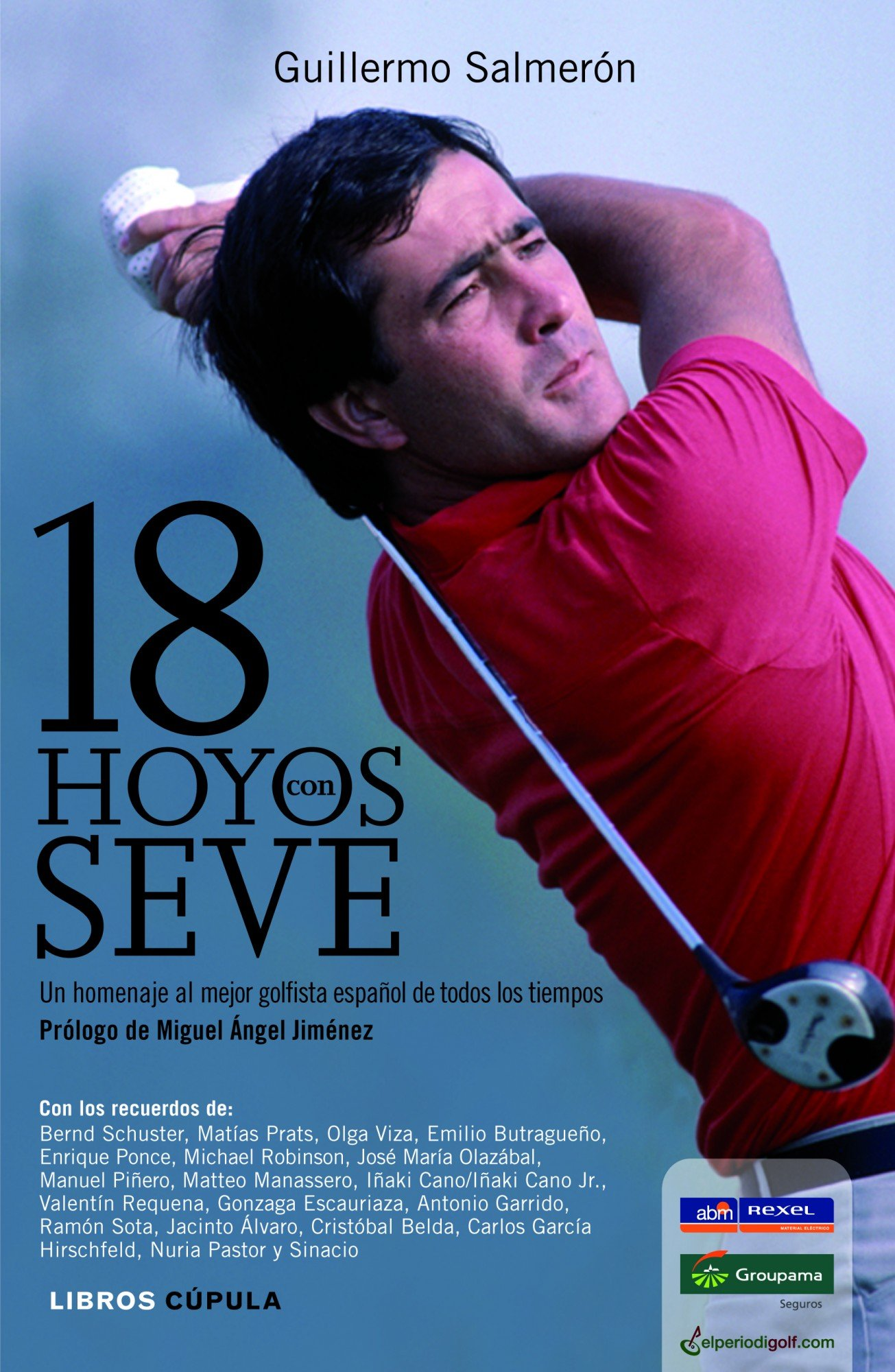18 hoyos con Seve (Spanish) Hardcover – April 10, 2012
