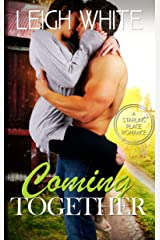 Coming Together: A Starling Place Romance Kindle Edition