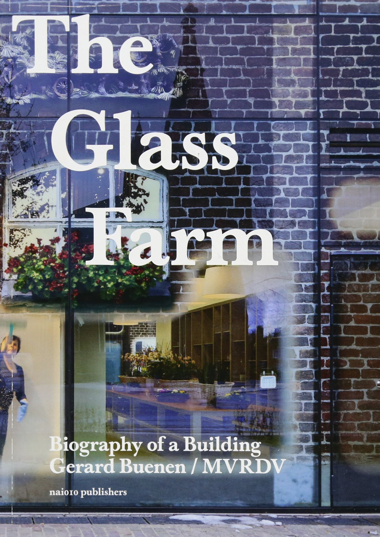 Read Online The Glass Farm: Biography of a Building pdf