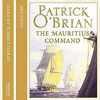The Mauritius Command: Aubrey-Maturin, Book 4