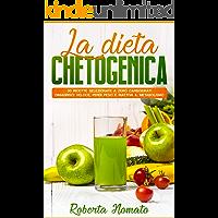 Dieta Chetogenica: 30 ricette selezionate a zero carboidrati - dimagrisci veloce, perdi peso e riattiva il metabolismo